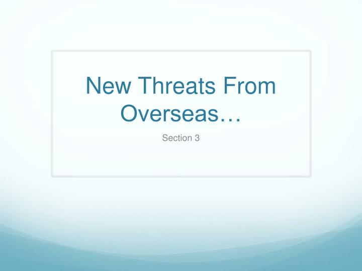 new threats from overseas n.