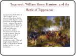 tecumseh william henry harrison and the battle of tippecanoe