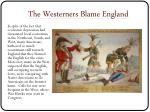 the westerners blame england