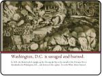 washington d c is savaged and burned
