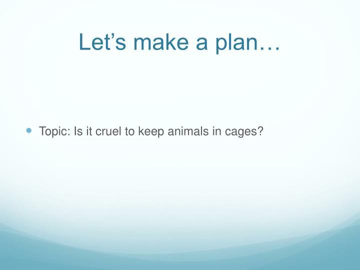 Let's make a plan…
