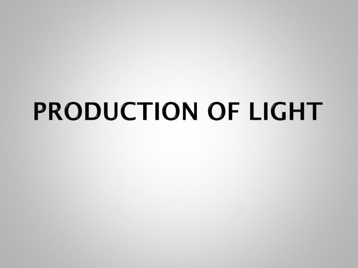production of light n.