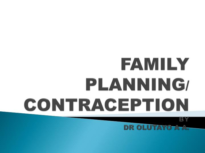 family planning contraception by dr olutayo a a n.