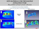 new materials for the railway infrastructure the problem of head current collection8