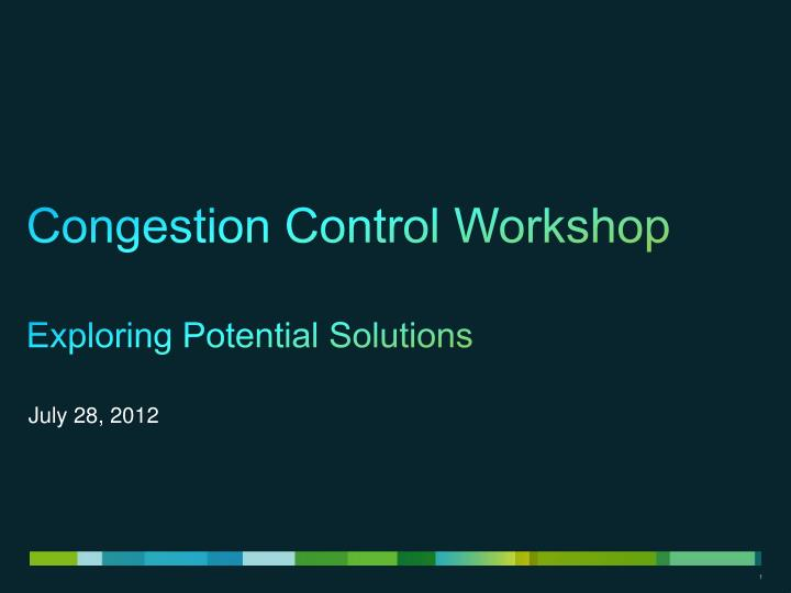 congestion control workshop exploring potential solutions n.