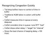 recognizing congestion quickly