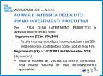 avviso pubblico l i 5 3 2 3 forma e intensit dell aiuto piano investimenti produttivi