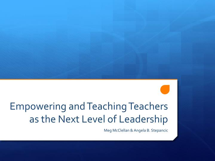 empowering and teaching teachers as the next level of leadership n.