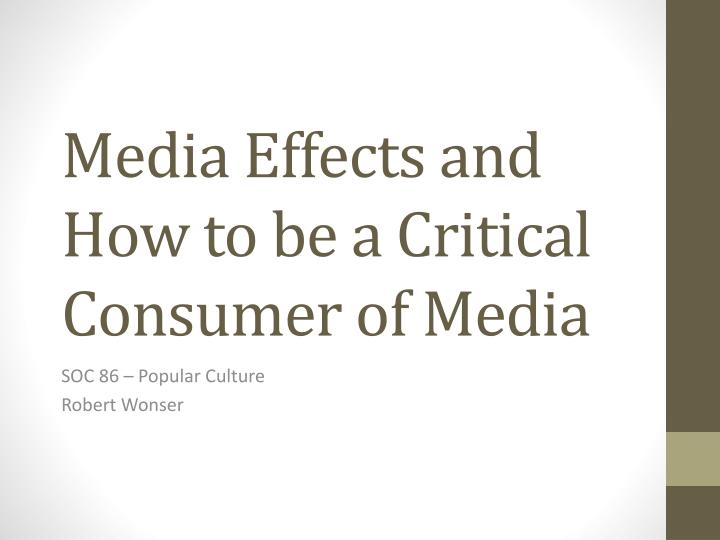media effects and how to be a critical consumer of media n.