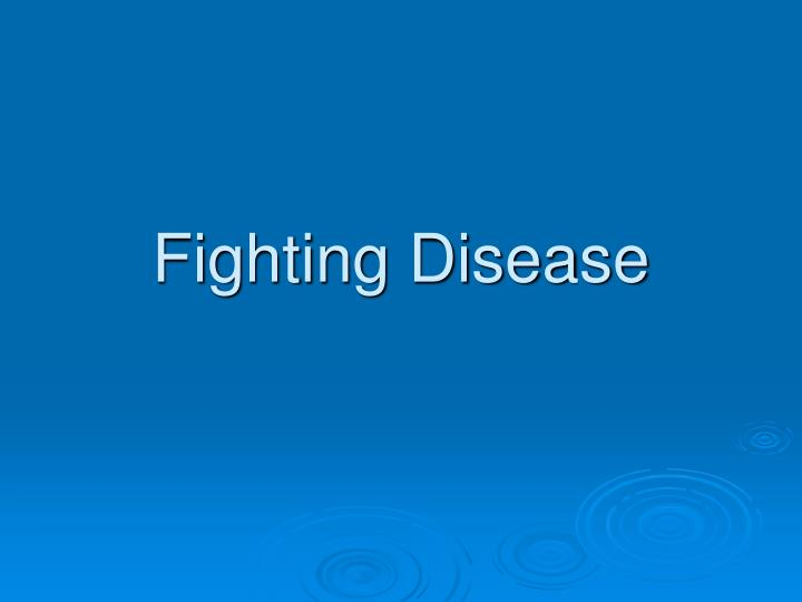 fighting disease n.
