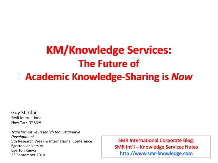 km knowledge services the future of academic knowledge sharing is now n.