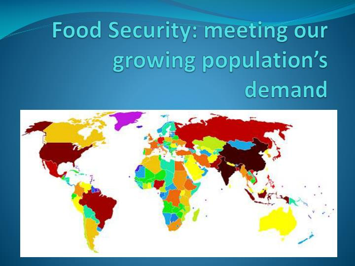 food security meeting our growing population s demand n.