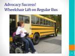 advocacy success wheelchair lift on regular bus
