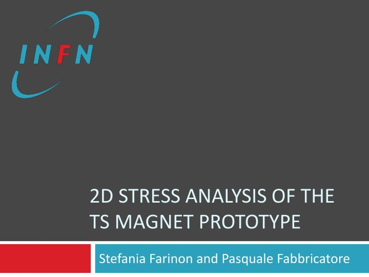 2d stress analysis of the ts magnet prototype n.