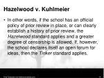 hazelwood v kuhlmeier7