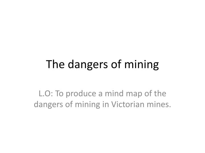 the dangers of mining n.
