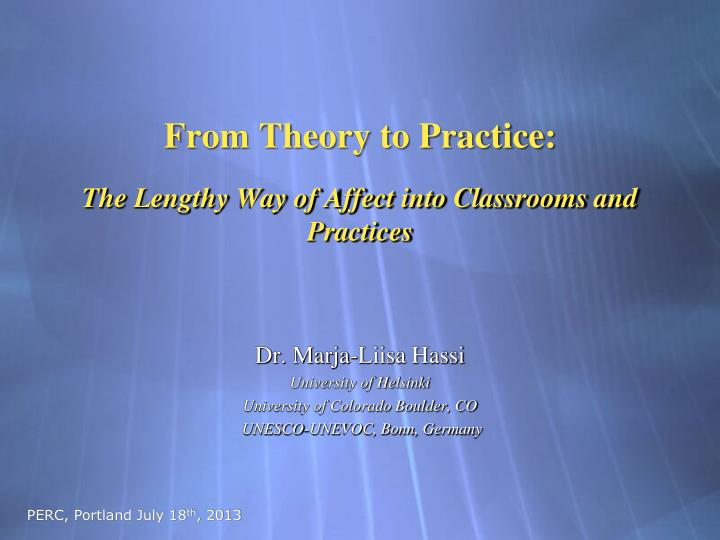 from theory to practice the lengthy way of affect into classrooms and practices n.