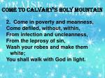 come to calvary s holy mountain1