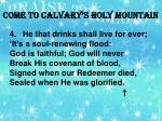 come to calvary s holy mountain3
