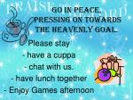 go in peace pressing on towards the heavenly goal