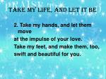 take my life and let it be1