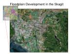 floodplain development in the skagit