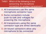 t4a01 which of the following is true concerning the microphone connectors on amateur transceivers