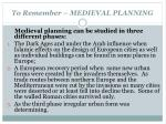 to remember medieval planning