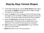 step by step format shapes