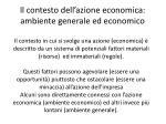 il contesto dell azione economica ambiente generale ed economico