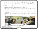 workshop on computational tools design 1 2