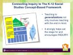 connecting inquiry to the k 12 social studies concept based framework1