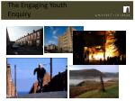 the engaging youth enquiry