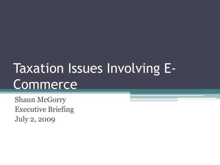 taxation issues involving e commerce n.