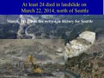 at least 24 died in landslide on march 22 2014 north of seattle