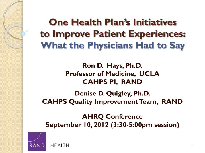 one health plan s initiatives to improve patient experiences what the physicians had to say n.