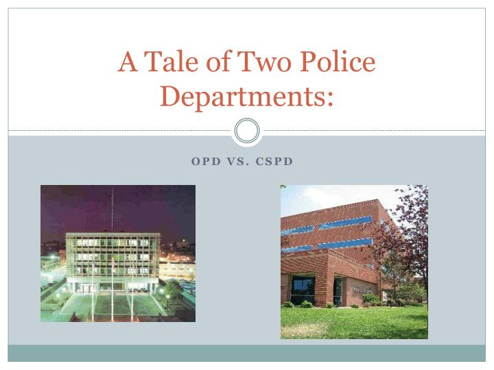 a tale of two police departments n.
