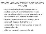 macro level durability and loading factors