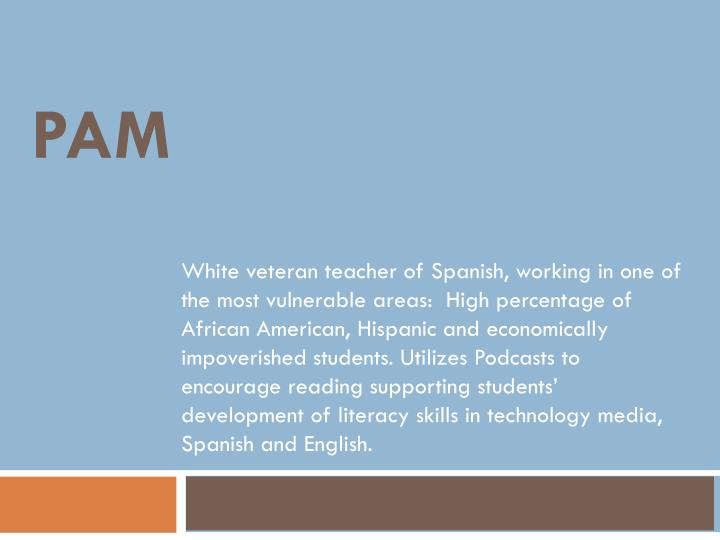 White veteran teacher of Spanish, working in one of the most vulnerable areas:  High percentage of African American, Hispanic and economically impoverished students. Utilizes Podcasts to encourage reading supporting students' development of literacy skills in technology media, Spanish and English.