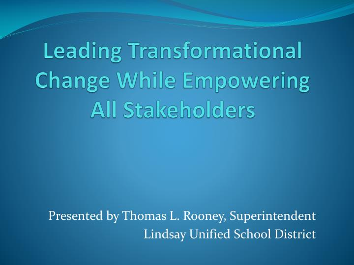 leading transformational change while empowering all stakeholders n.