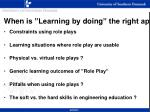 when is learning by doing the right approach