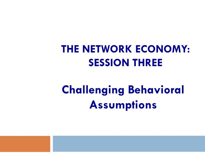 the network economy session three n.