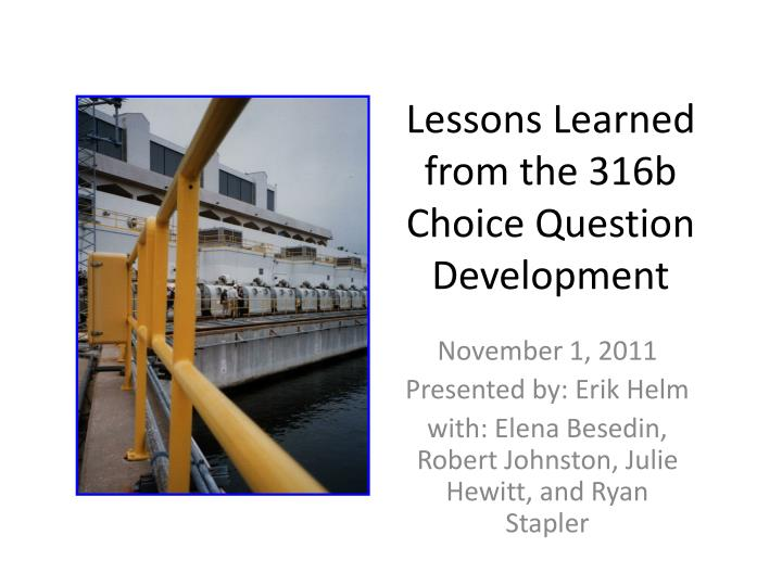 lessons learned from the 316b choice question development n.