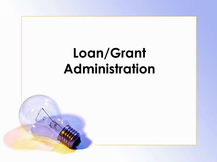 loan grant administration n.