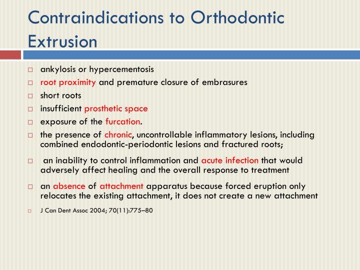 Contraindications to Orthodontic Extrusion