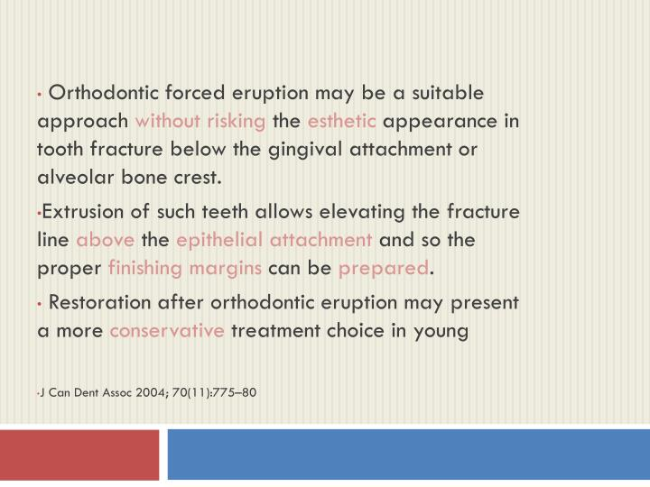 Orthodontic forced eruption may be a suitable approach