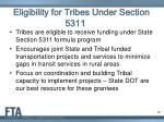 eligibility for tribes under section 5311