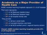 academia as a major provider of health care