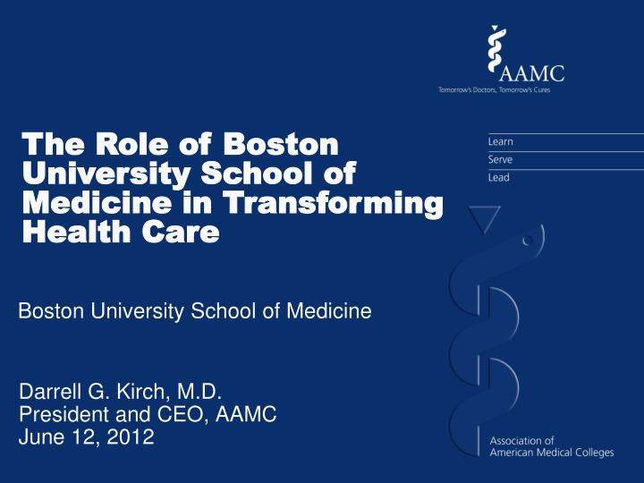 darrell g kirch m d president and ceo aamc june 12 2012 n.
