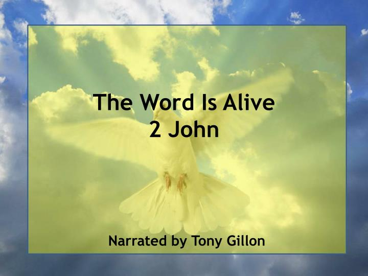 the word is alive 2 john n.